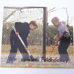 front cover of Wir spielen Fieldhockey